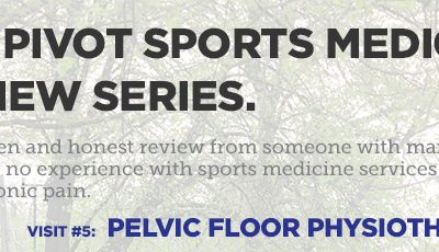 From a Patient Point of View – Pelvic Floor Physiotherapy